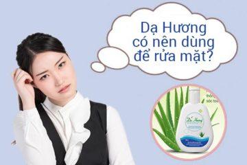 Liệu dung dịch Dạ Hương có dùng để rửa mặt được không?