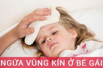 Tìm hiểu về tình trạng ngứa vùng kín ở bé gái