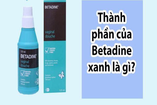 Thành phần chính là Povidone - Iodine