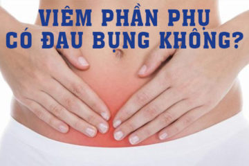 Viêm phần phụ có bị đau bụng không?
