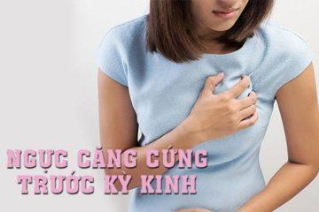 Ngực căng cứng trước kỳ kinh, những điều cần biết cho chị em.